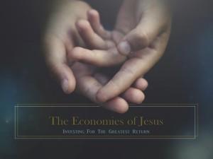 01-10 Economies of Jesus 101