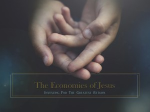 01-10 Economies of Jesus 101
